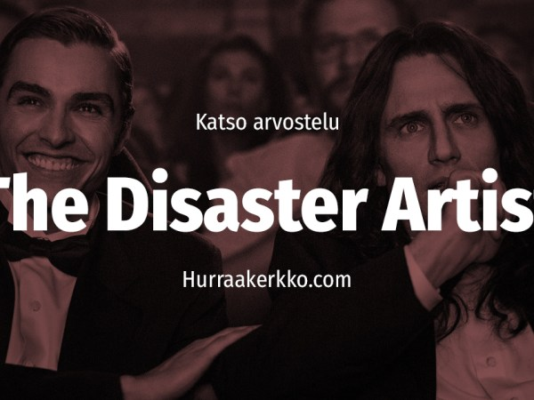 Arvostelussa The Disaster Artist – katso video!
