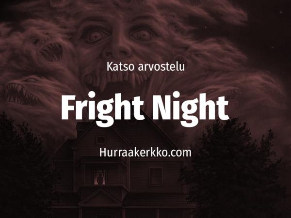 Arvostelussa Kauhun yö (Fright Night, 1985)