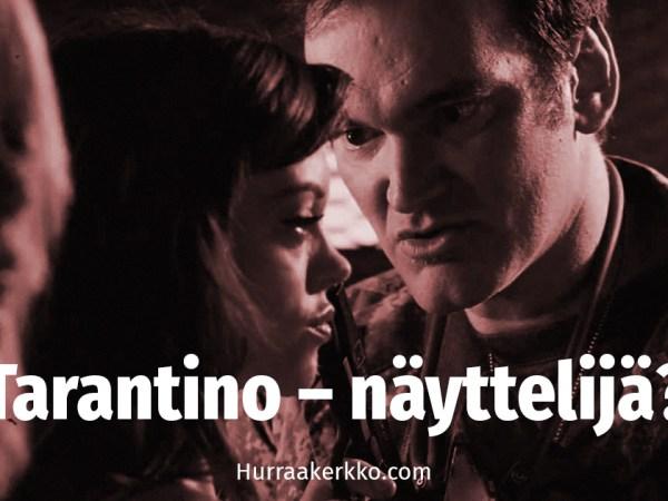 Quentin Tarantinon ikimuistoisimmat roolisuoritukset
