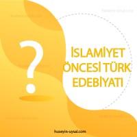İslamiyet Öncesi Türk Edebiyatı Çıkmış Sorular (2010-2019)