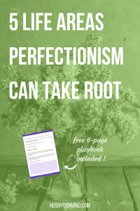 5 Life Areas Perfectionism Can Take Root | Being a perfectionist doesn't necessarily mean you're perfectionistic in all life areas. In which of these 5 life areas does your perfectionism show up?