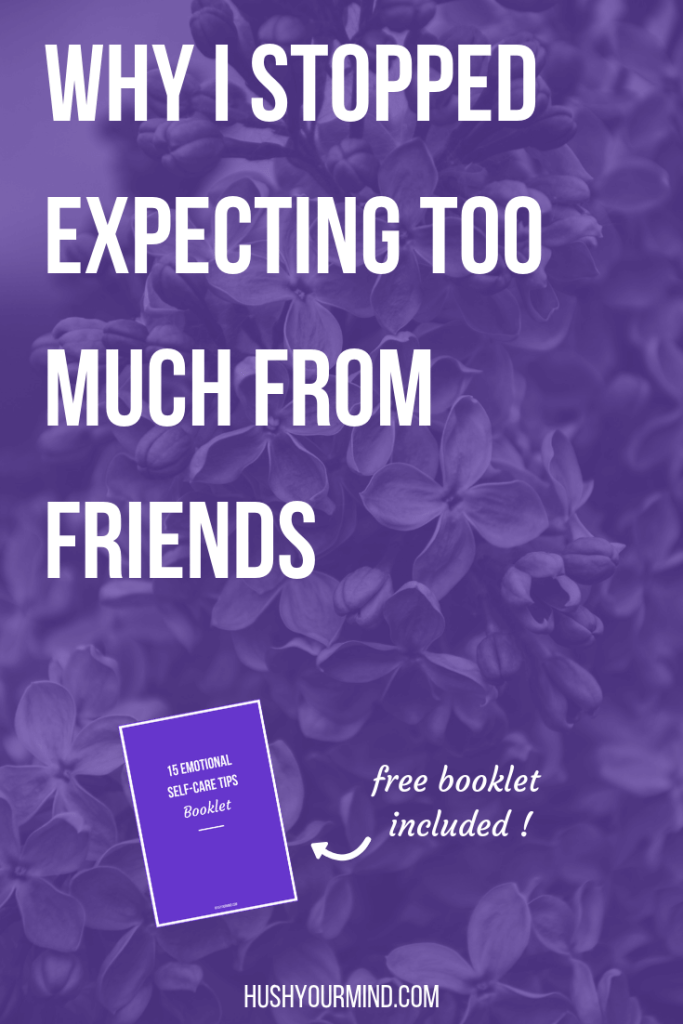 Why I Stopped Expecting Too Much from Friends | When we stop expecting too much from friends, we can strengthen our bonds, enjoy their presence more and find joy within.