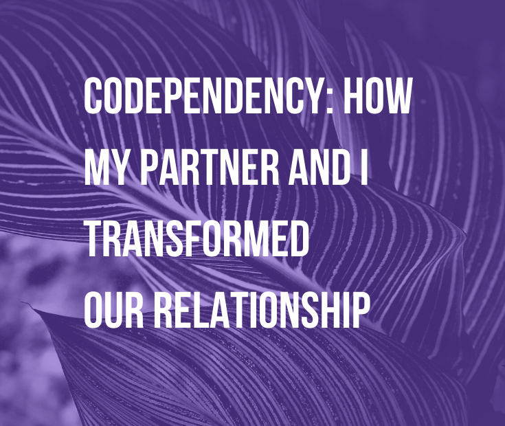 Codependency: How My Partner and I Transformed Our Relationship | Caretaking, fearing abandonment and people-pleasing are signs of codependency. Find out what codependency is and how you can heal your relationships.