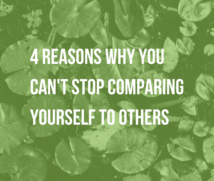 4 Reasons Why You Can't Stop Comparing Yourself to Others   You know it's unhelpful to compare and compete. You just beat yourself up and feel like crap. So, why is it so hard to stop comparing yourself to others?