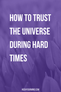 How to Trust the Universe During Hard Times | Learning how to trust the universe isn't easy. Discover the #1 reason that keeps us from having faith and how to let go.