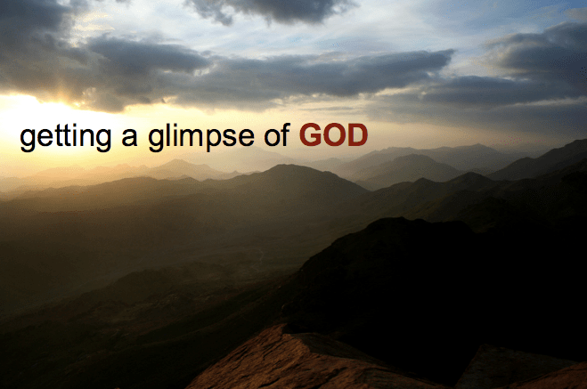 Getting a glimpse of God