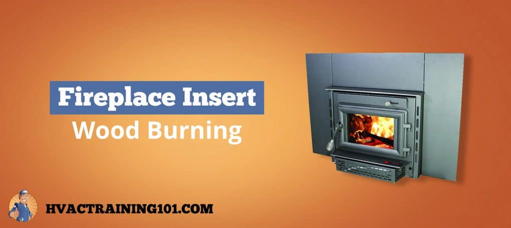 Best Wood Burning Fireplace Inserts 2020 Guide Hvac Training 101