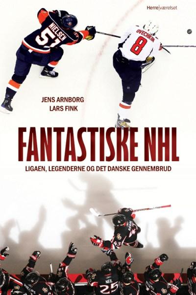 Fantastiske NHL - Ligaen, legenderne og det danske gennembrud