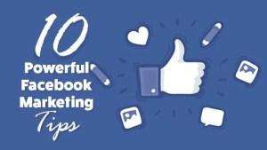 10 Powerful Facebook Marketing Tips