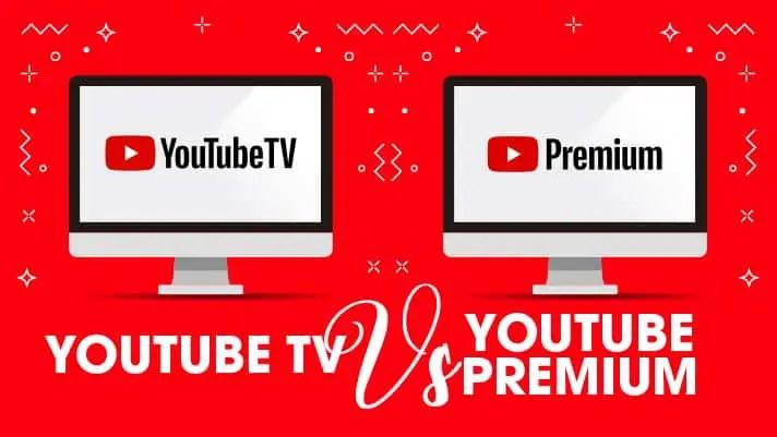 YouTube TV vs. YouTube Premium