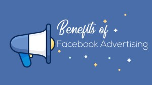 Facebook Advertising benefits