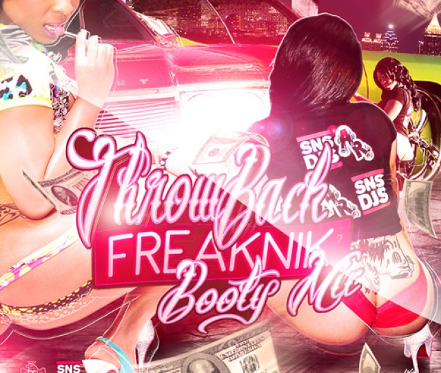 Throwback Freaknik Booty Mix Mixtape By Various Artists Hosted By Slip N Slide Ar Djs Dj Mutha F Kin V