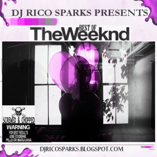 The Best Of The Weeknd Screwed Amp Chopped Mixtape By The