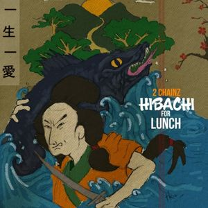 Image result for Hibachi for Lunch - 2 Chainz