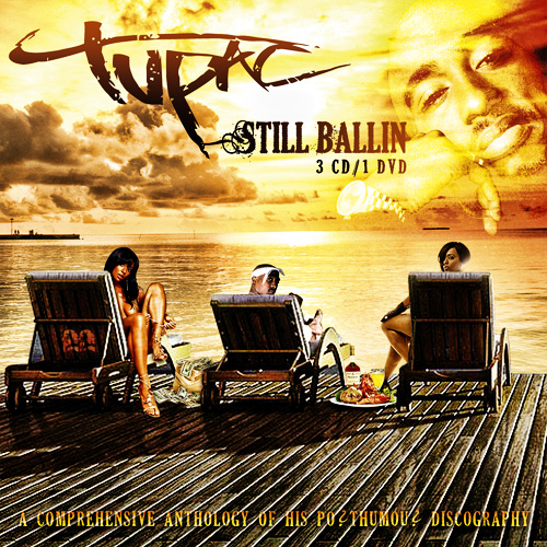 Still Ballin cd 1 Mixtape by 2Pac Hosted by The 22nd Letter