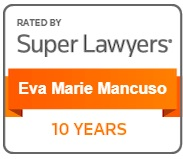 Attorney Eva-Marie Mancuso has been named to the list of Top Super Lawyers every year since 2010.