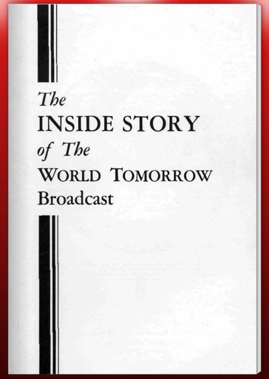 The Inside Story of The World Tomorrow Broadcast by Roderick Meredith, Copyright 1963