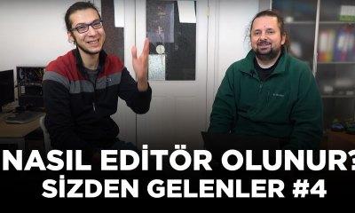 Editör olmak için ne gerekiyor? | Sizden Gelenler #4