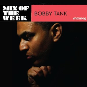 Mix Of The Week Bobby Tank