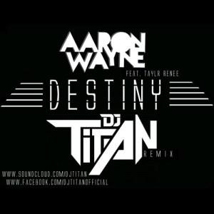 aaron waynt taylr renee titan remix