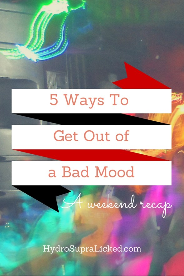 5 ways to get out of bad mood
