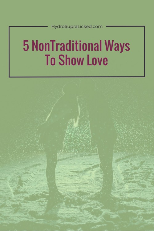 5 Non Traditional Ways to Show Love (1)
