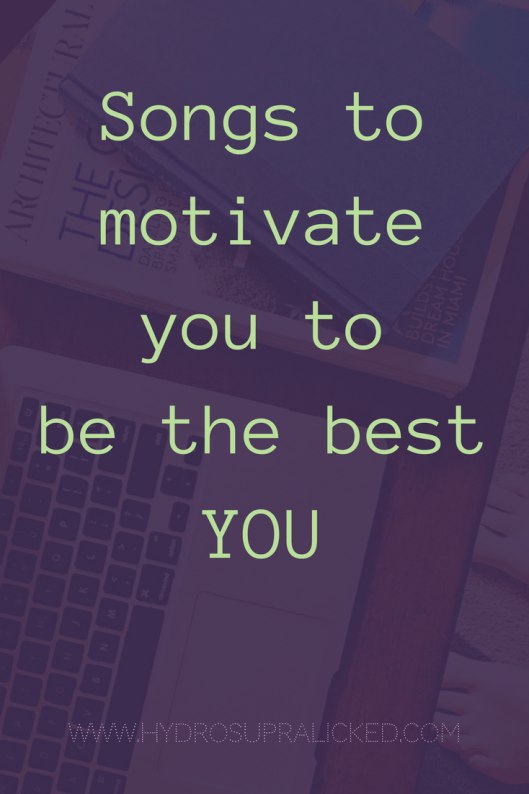 songs to motivate you to be the best you