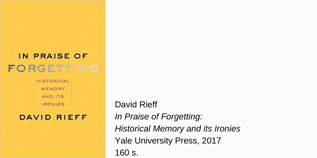 1579097116509-david-rieff-in-praise-of-forgetting-yeni