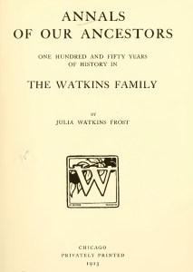 Annals of Our Ancesters (published 1913) by Julia Watkins Frost[5] (1838-1920)