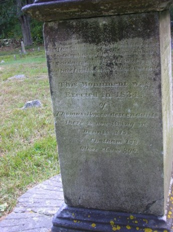 Thomas Howes Memorial - inscription indicates that the number of Thomas Howes descendants then (1834) living were as follows: 315 in Dennis, MA, 138 in Chatham, MA, and 396 in other places.