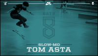 SLOW-MO -- Tom Asta