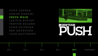 PUSH - ISHOD WAIR -- Episode 5