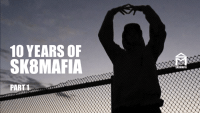 10 YEARS OF SK8MAFIA -- Part 1