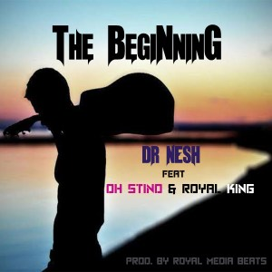 The Beginning ( feat. Oh Stino & Royal King)