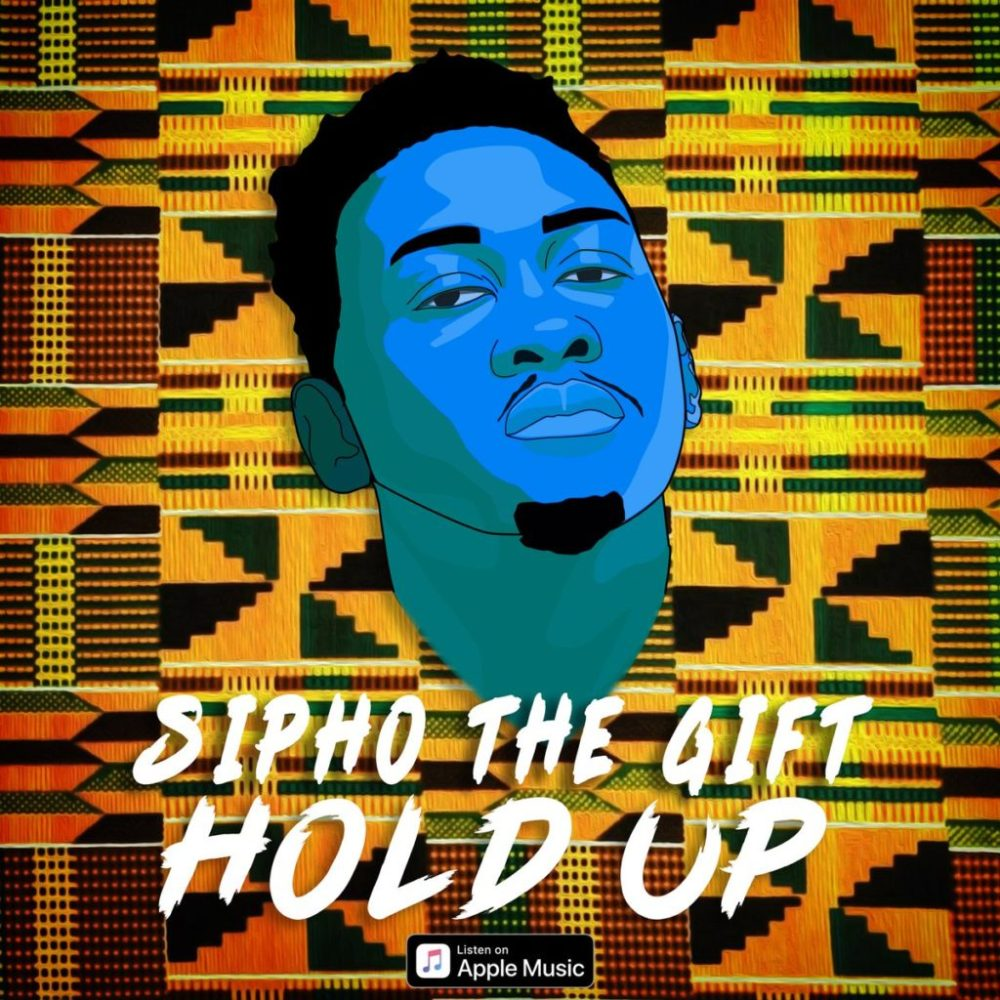 sipho the gift Listen To Sipho The Gifts New 'Hold Up' Smash DmeV1chWsAEY10y 1024x1024