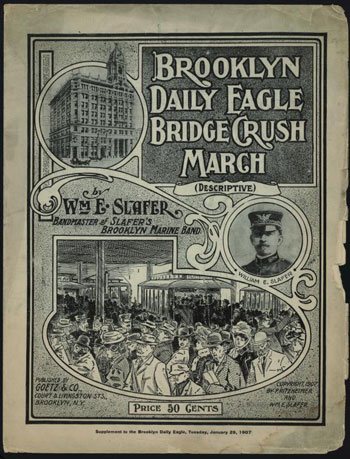 "Cover of sheet music for 1907 song titled ""Brooklyn Eagle Bridge Crush march"", composed by William E. Slafer (from the New York Public LIbrary Digital Gallery)."