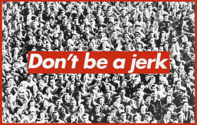 "Barbara Kruger, ""Don't Be a Jerk"" (1984), screenprint (via Sprueth Magers)"