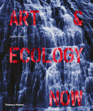 """Art & Ecology Now"" cover (Courtesy of Thames & Hudson)"