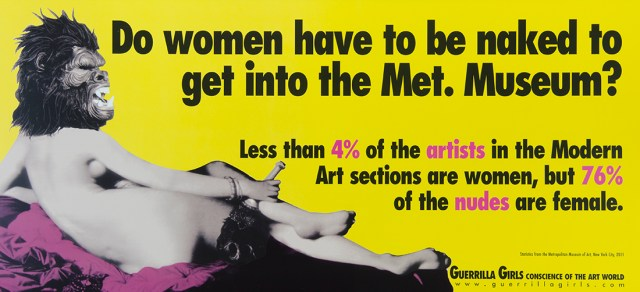 "Guerrilla Girls, ""Do Women Have To Be Naked To Get Into The Met. Museum?"" (2012), 18 x 24 in. (via pomona.edu)"