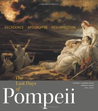 The cover of 'The Last Days of Pompeii: Decadence, Apocalypse, Resurrection' (image via Amazon)