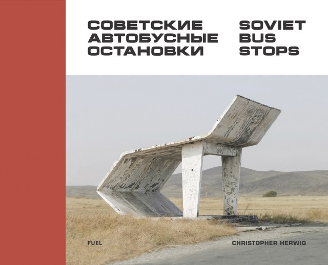 "Cover of ""Soviet Bus Stops"" by Christopher Herwig"