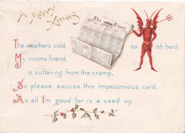 """So please excuse this impecunious card, As all I'm good for is a used up."" (via Tuck DM Ephemera)"