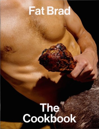 The cover of 'Fat Brad: The Cookbook'