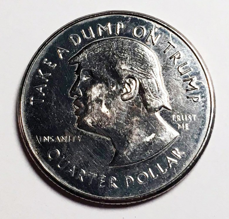 A Trump quarter found by a Brooklyn-based artist/writer (image courtesy the anonymous souce and used with permission)