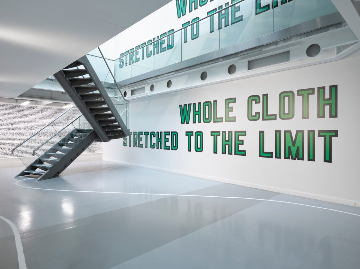 "Lawrence Weiner, ""WHOLE CLOTH STRETCHED TO THE LIMIT"" (2013) (pPhoto by Jack Hems