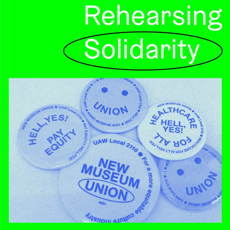 """A flier for """"Rehearsing Solidarity,"""" presented by CUE Art Foundation and Admin with the New Museum Union. Image features five different New Museum buttons of varying sizes on a flat surface. A green border surrounds the image and features the event title """"Rehearsing Solidarity"""" in white, with solidarity circled (image courtesy CUE Art Foundation)"""