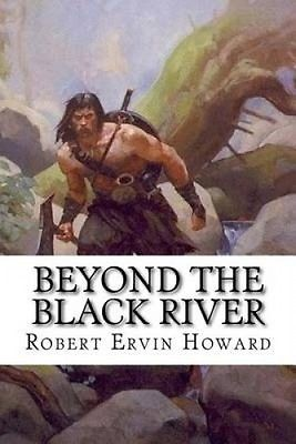 Beyond-the-Black-River-by-Robert-Ervin-Howard