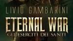 """Recensione: """"Eternal War – Gli Eserciti dei Santi"""" (2015) di Livio Gambarini"""