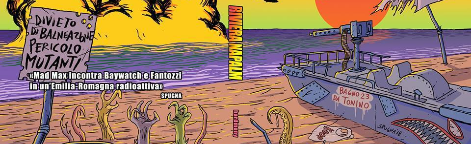 """""""Riviera Napalm"""" di Luca Mazza e Jack Sensolini"""