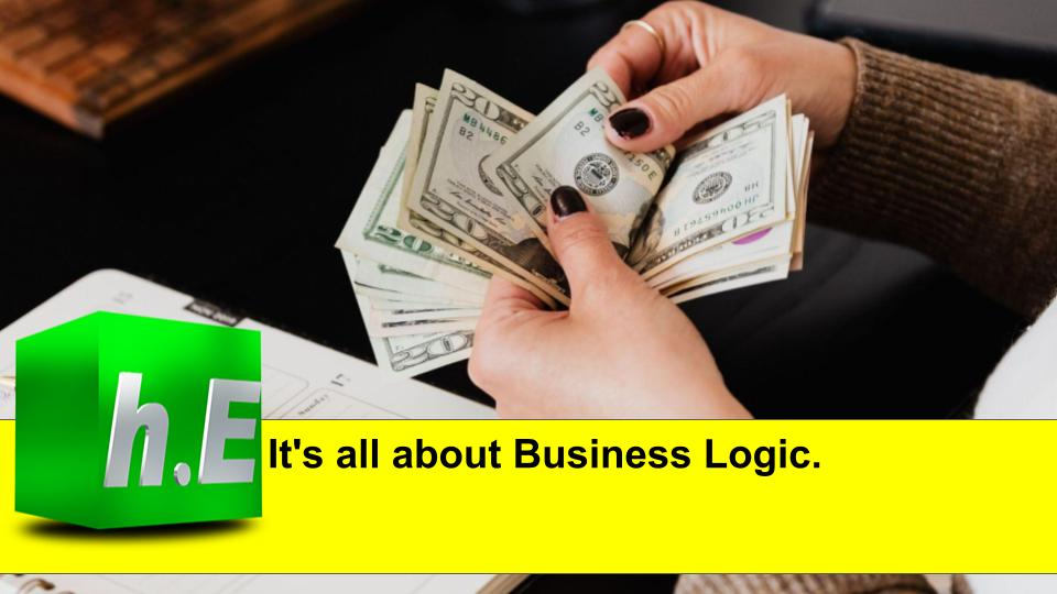 It's all about Business Logic.